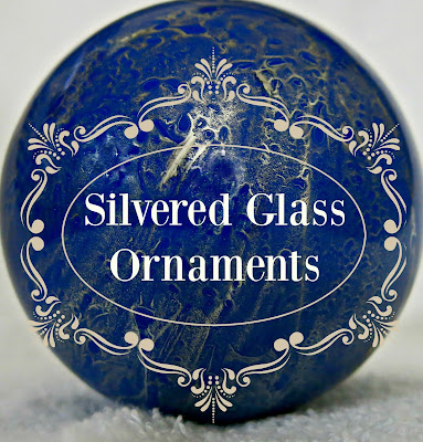 DIY Silvered Glass Ornaments, shared by Granny Fabulosa