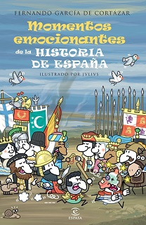 Portada de Los momentos más emocionantes de la historia de España, de Fernando García de Cortázar. Distintos personajes que aparecen en el libro pero en forma de dibujos, sobre fondo azul.