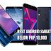 Best Android Smartphones Below 10,000 Pesos, 2018 to Late 2017 Handset Models