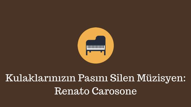 Kulaklarınızın Pasını Silen Müzisyen: Renato Carosone