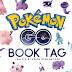 BOOK TAG | Pokémon Go