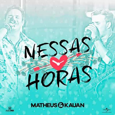 Matheus e Kauan - Nessas Horas (Ao Vivo)