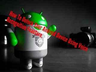 Unlocking android phones with our voice