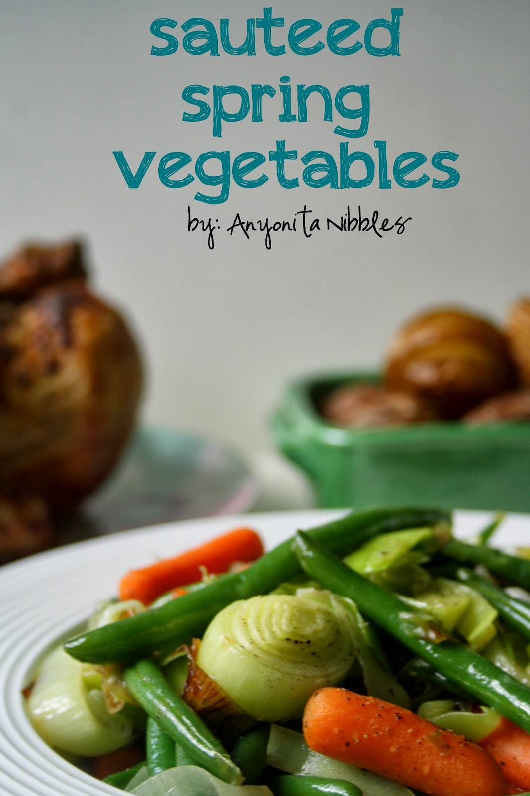 Fresh, sauteed spring vegetables for Mother's Day | Anyonita Nibbles
