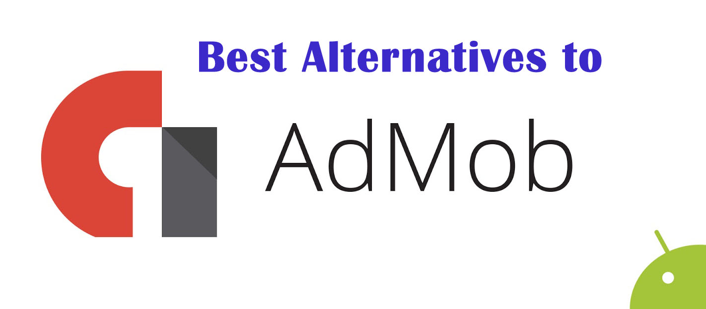 List of Admob Alternatives in 2019 for Application Developers