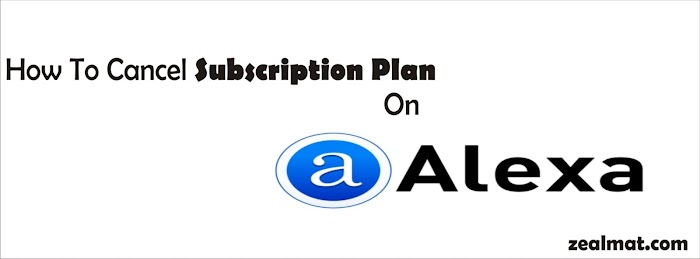 How To Cancel Subscription Plan on Alexa.com