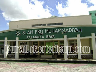 Informasi Lowongan Kerja RS Islam Pku Muhammadiyah Palangkaraya (13 Formasi Medis Non Medis)