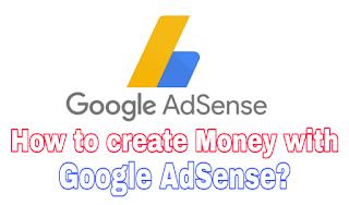 How to create Money with Google AdSense?