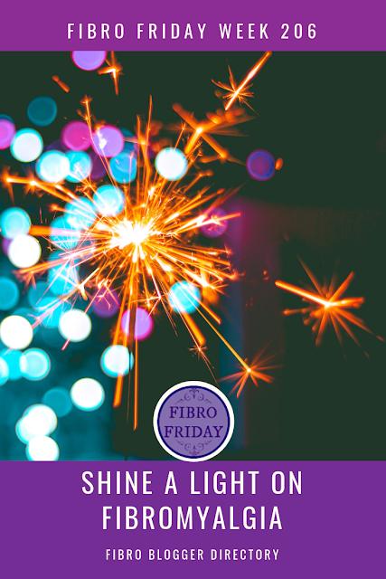 Shine A Light On Fibro: Fibro Friday week 206