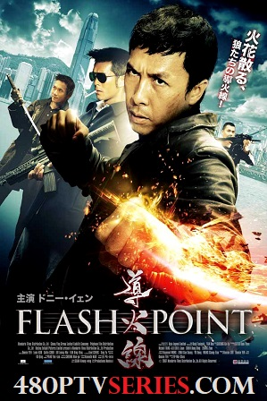 Flash Point (2007) 300MB Full Hindi Dual Audio Movie Download 480p Bluray Free Watch Online Full Movie Download Worldfree4u 9xmovies