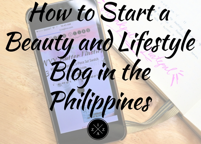 How To Start a Beauty and Lifestyle Blog in the Philippines ...