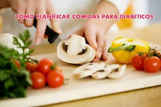 como planificar comidas para diabéticos