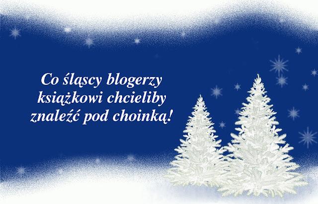 Co śląscy blogerzy książkowi chcieliby znaleźć pod choinką