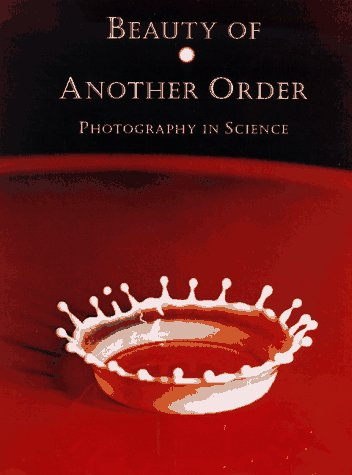 Beauty of Another Order  Photography in Science by Ann Thomas