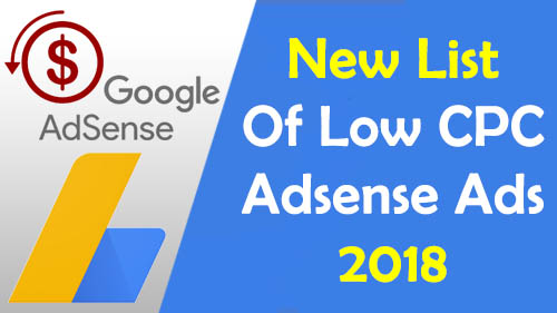New List of low CPC Adsense ads 2018