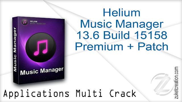 Helium Music Manager 13.6 Build 15158 Premium + Patch