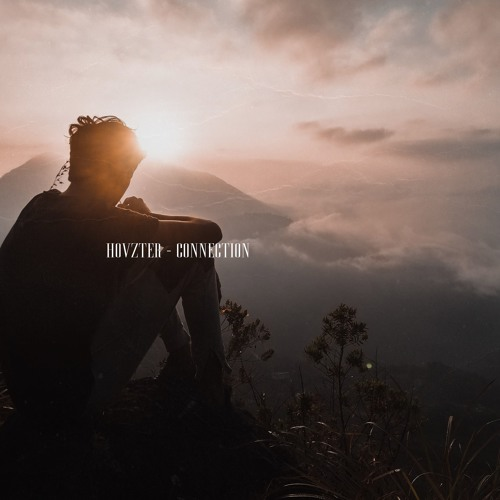Hovzter Unveils New Single 'Connection'
