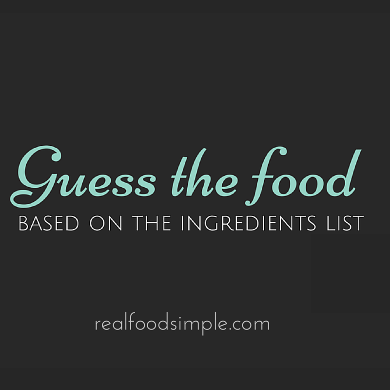 Eating healthy can be a challenge, especially when you find ingredients lists that are very hard to figure out. Guess the food - based on the ingredients list is an eye-opening activity about what is in our foods. | realfoodsimple.com