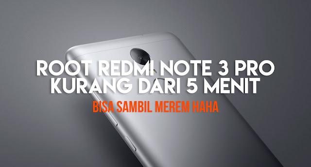 Cara Root Redmi Note 3 PRO Kurang Dari 5 Menit!