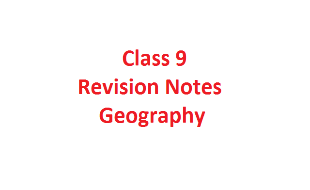 Class 9 Geography Notes