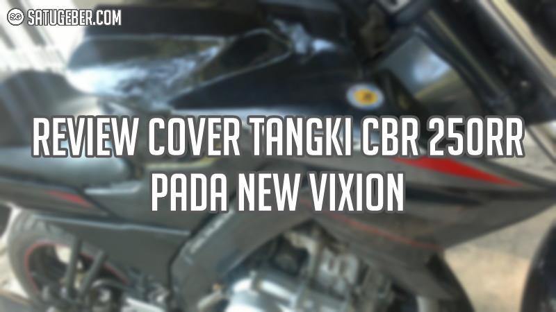 review dan cara pasang cover tangki model CBR 250RR pada new Vixion title=