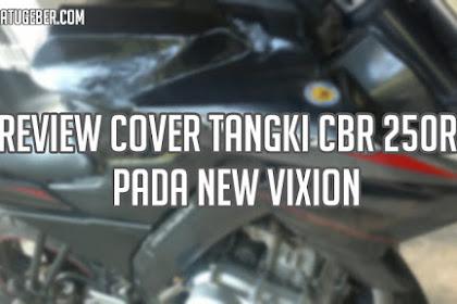 Review Cover Tangki Model CBR 250RR pada New Vixion