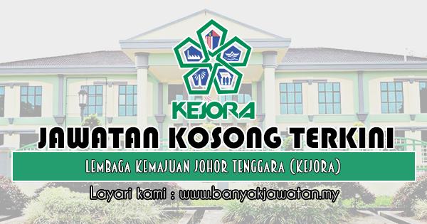 Jawatan Kosong 2019 di Lembaga Kemajuan Johor Tenggara (KEJORA)