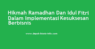 Bisnis, Hikmah Ramadhan Dan Idul Fitri, Hikmah Bisnis, Sukses Bisnis