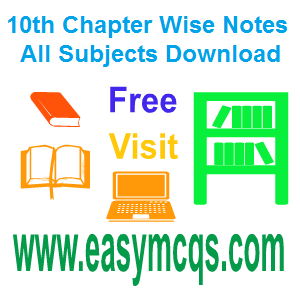 Punjab Board 10th Class Notes Chapter Wise