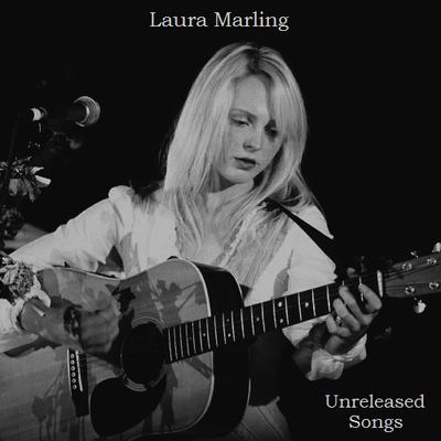 Laura Marling - Unreleased Songs