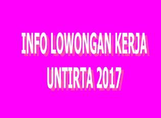 Info Lowongan Kerja Untirta 2017