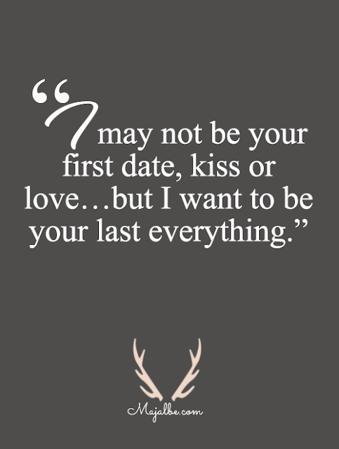 I Want To Be Your Last Love Quotes