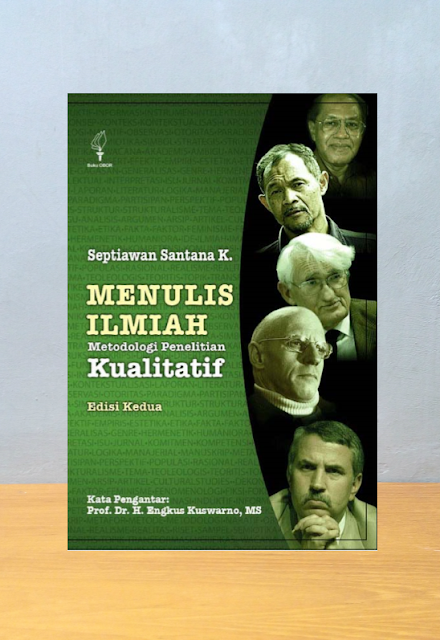 MENULIS ILMIAH: METODOLOGI PENELITIAN KUALITATIF, Septiawan Santana K