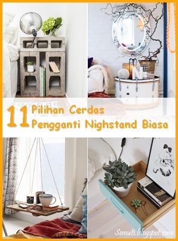 Bentuk nightstand tidak harus berupa meja konvensional. Koper, tumpukan buku, laci bekas, bahkan drum bisa menggantikan meja nightstand konvensional yang membosankan.