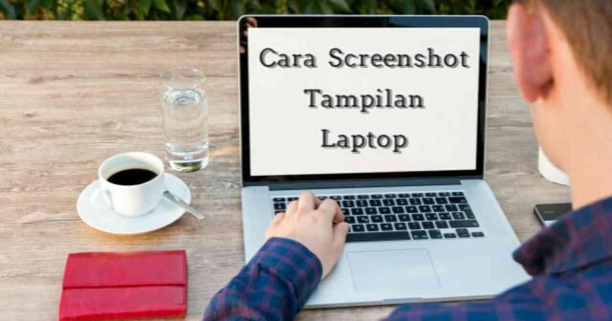 3 Cara Mudah Screenshot Tampilan Desktop Pada Laptop dan PC