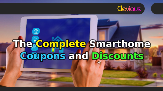 The Complete Smarthome Coupons & Discounts - Clevious Coupons