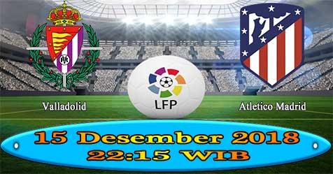 Prediksi Bola855 Valladolid vs Atletico Madrid 15 Desember 2018