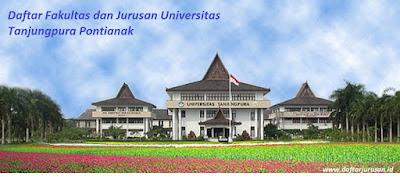 Daftar Fakultas dan Jurusan Universitas Tanjungpura Pontianak Terbaru