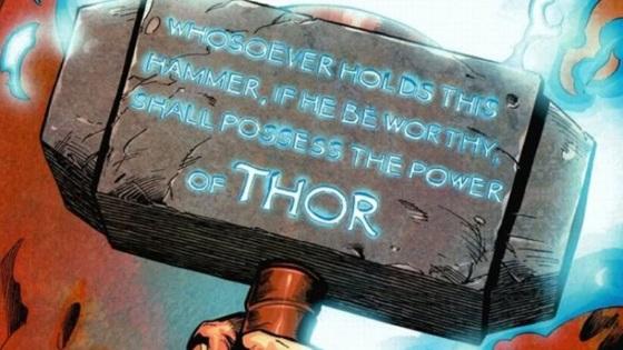 """""""Cualquiera que sostenga este martillo, si es digno, poseerá el poder de Thor"""""""