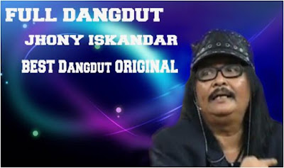 Jhonny Iskandar Mp3 Full Album Dangdut Lawas Original
