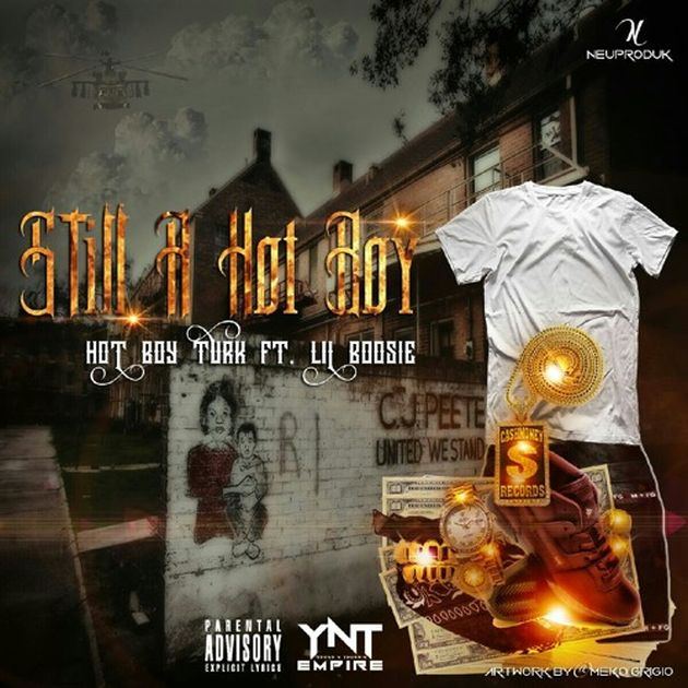 Turk - Still A Hot Boy (Feat. Boosie Badazz)