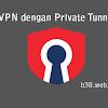 Cara Mendaftar VPN dengan Private Tunnel