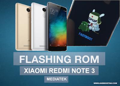 Cara Flashing ROM Xiaomi Redmi Note 3 Versi Mediatek