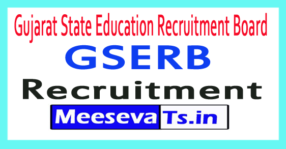 Gujarat State Education Recruitment Board GSERB Recruitment Notification 2017