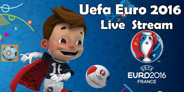 Uefa Euro 2016 Live Stream