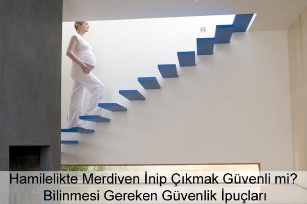Hamilelikte (Gebelikte) Merdiven İnip Çıkmak Güvenli mi?