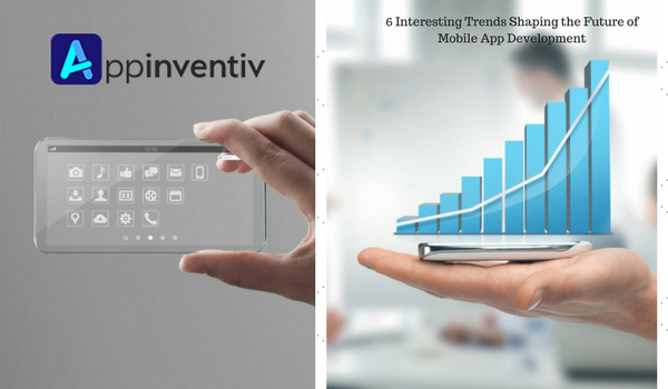 6 Interesting Trends Shaping the Future of Mobile App Development