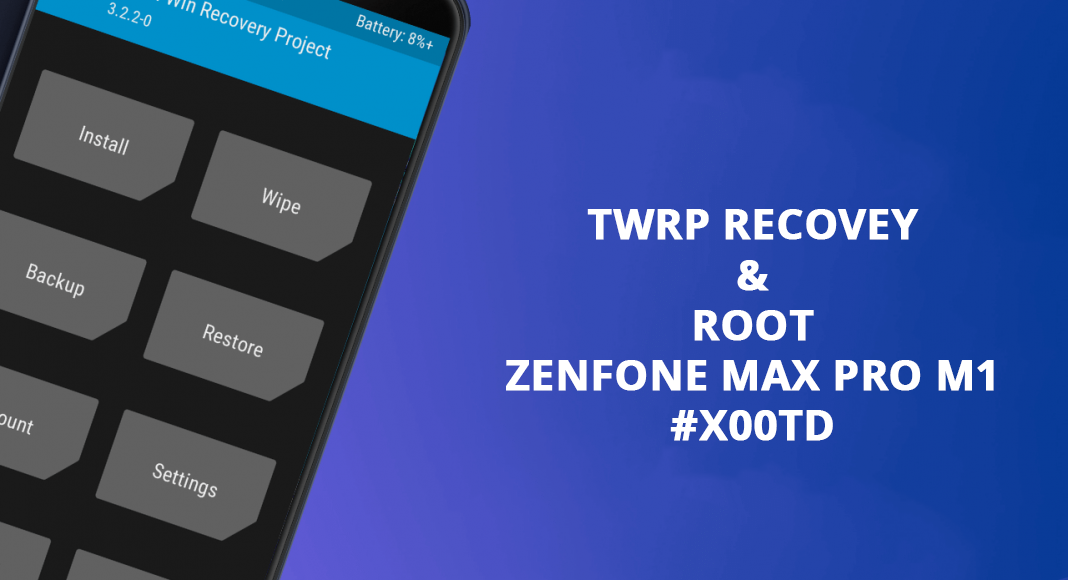 Install TWRP Recovery & Root Asus Zenfone Max Pro M1