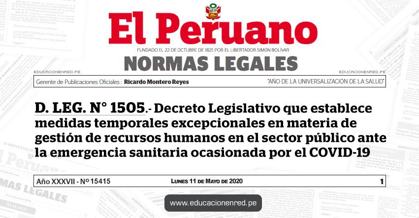 D. LEG. N° 1505.- Decreto Legislativo que establece medidas temporales excepcionales en materia de gestión de recursos humanos en el sector público ante la emergencia sanitaria ocasionada por el COVID-19