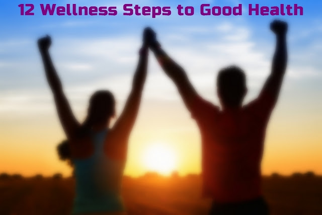 12 REAL Wellness Steps to Good Health